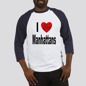I Love Manhattans (Front) Baseball Jersey