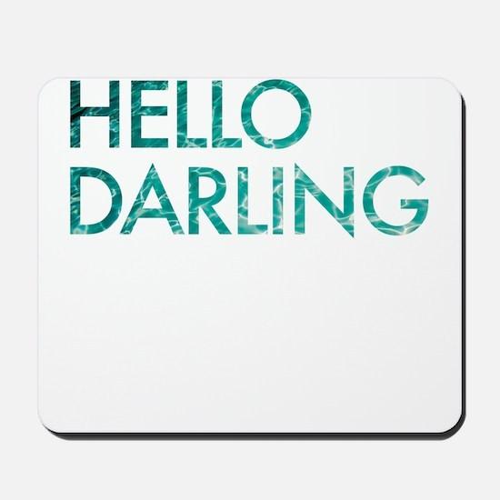 hello darling Mousepad