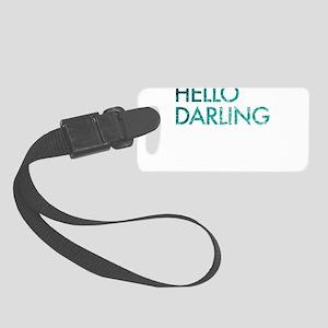hello darling Luggage Tag
