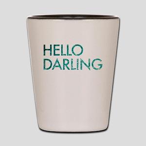 hello darling Shot Glass