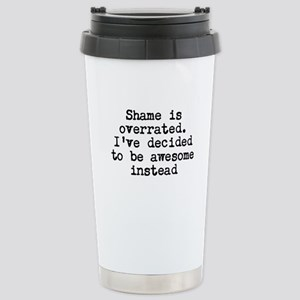 Shame Is Overrated Travel Mug