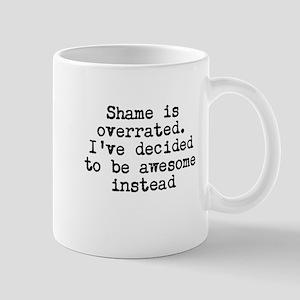 Shame Is Overrated Mug