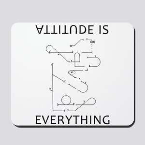 Attitude is EVERYTHING b Mousepad