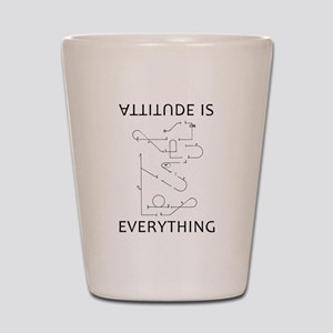 Attitude is EVERYTHING Shot Glass