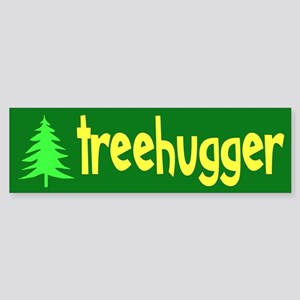 TREEHUGGER... Bumper Sticker