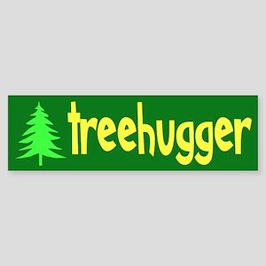 TREEHUGGER... Bumper Sticker