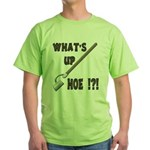 What's up Hoe !?! Green T-Shirt