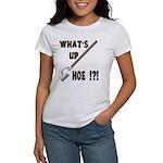 What's up Hoe !?! Women's T-Shirt
