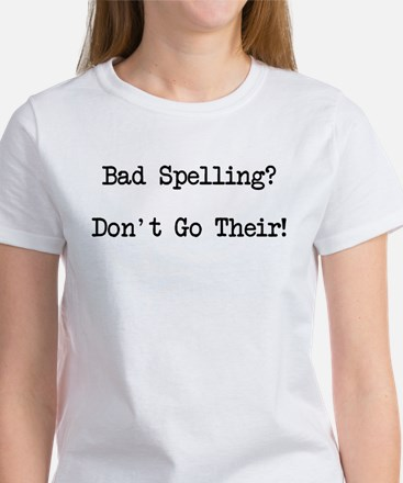 Bad Spelling Don't Go Their Women's T-Shirt