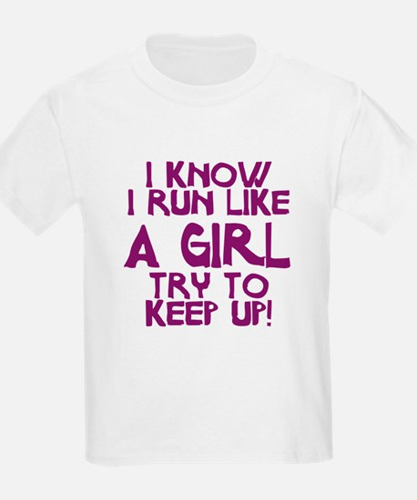 I know I run like a girl T-Shirt