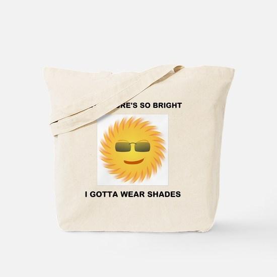 MY FUTURES SO BRIGHT I GOTTA WEAR SHADES Tote Bag