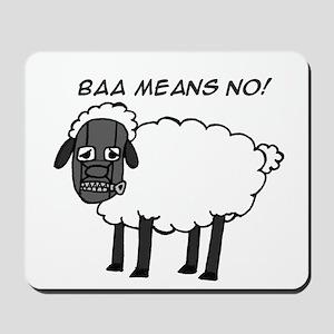 Baa Means No Mousepad