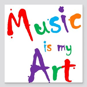 """Music is my Art Square Car Magnet 3"""" x 3"""""""