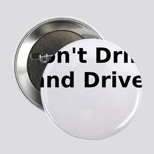 """Don't Drink and Drive 2.25"""" Button"""