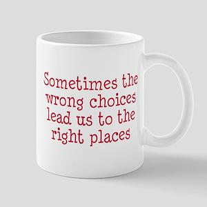 Wrong choices right places Mug