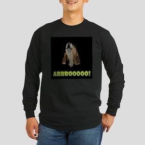 Arrrooooo! Long Sleeve T-Shirt