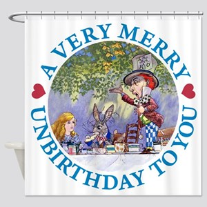 A VERY MERRY UNBIRTHDAY Shower Curtain