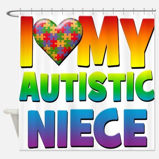 I Love My Autistic Niece Shower Curtain