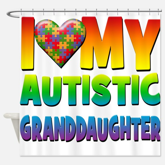 I Love My Autistic Granddaughter Shower Curtain