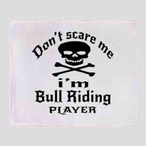 Do Not Scare Me I Am Bull Riding Pla Throw Blanket