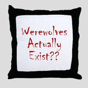 Werewolves Actually Exist Throw Pillow