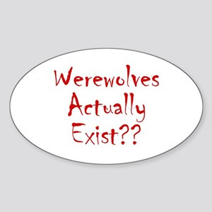 Werewolves Actually Exist Oval Sticker