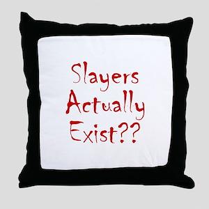 Slayers Actually Exist Throw Pillow