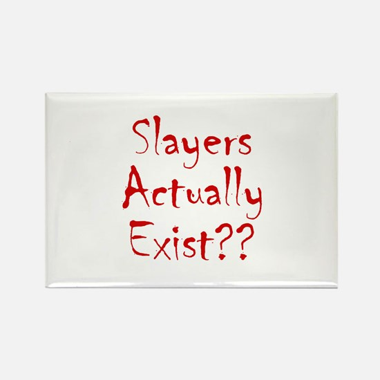 Slayers Actually Exist Rectangle Magnet
