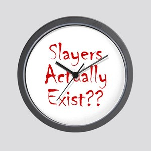 Slayers Actually Exist Wall Clock