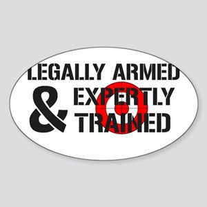 Legally Armed Expertly Trained Sticker (Oval)