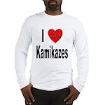 I Love Kamikazes (Front) Long Sleeve T-Shirt