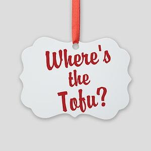 Wheres the Tofu? Ornament