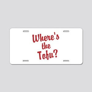 Wheres the Tofu? Aluminum License Plate