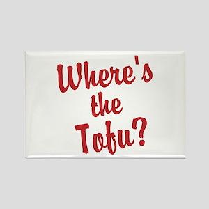 Wheres the Tofu? Rectangle Magnet