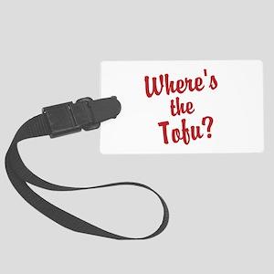 Wheres the Tofu? Luggage Tag