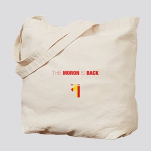 The moron is back Tote Bag
