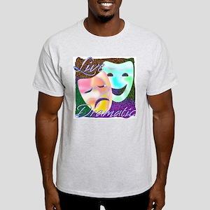 Live Dramatic Thespian Drama Ash Grey T-Shirt
