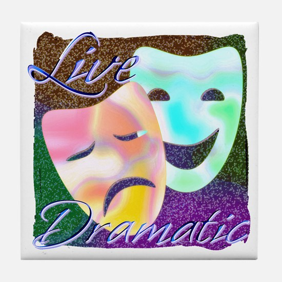 Live Dramatic Thespian Drama Tile Coaster