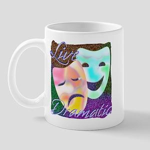 Live Dramatic Thespian Drama Mug