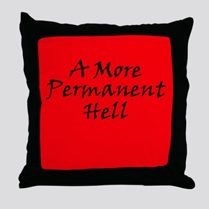 A More Permanent Hell Throw Pillow