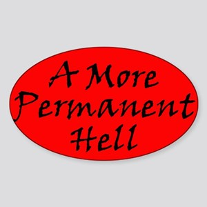 A More Permanent Hell Oval Sticker
