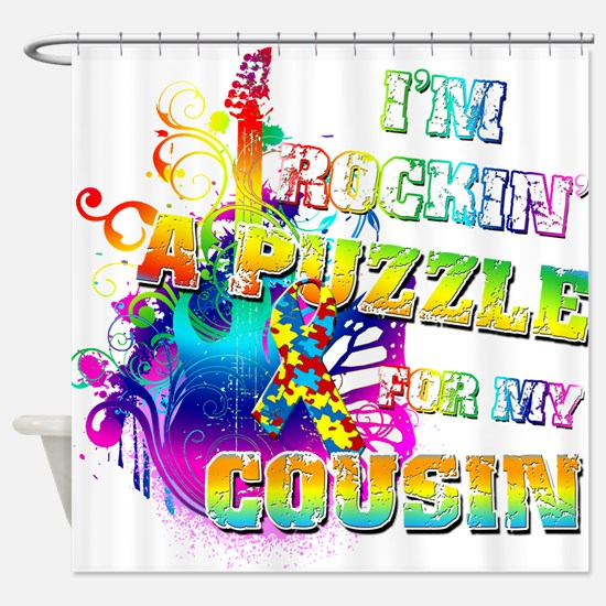 Im Rockin A Puzzle for my Cousin Shower Curtain