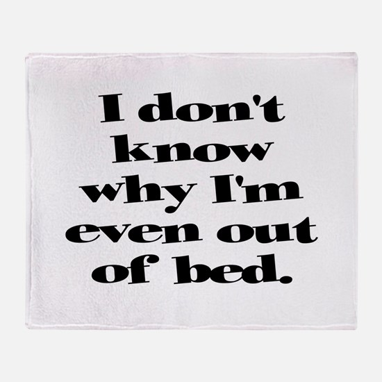 Why Get Out of Bed Throw Blanket