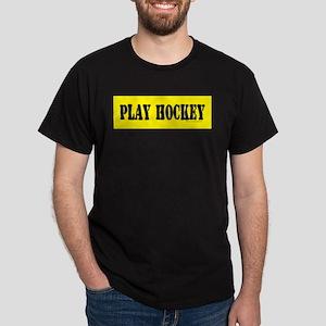 PLAY HOCKEY Dark T-Shirt