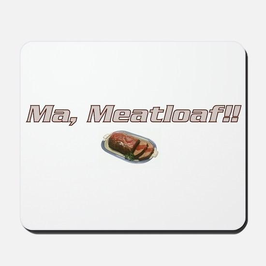 Ma Meatloaf!! Mousepad