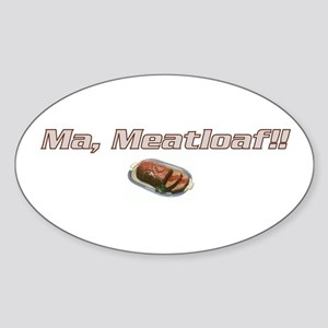 Ma Meatloaf!! Oval Sticker