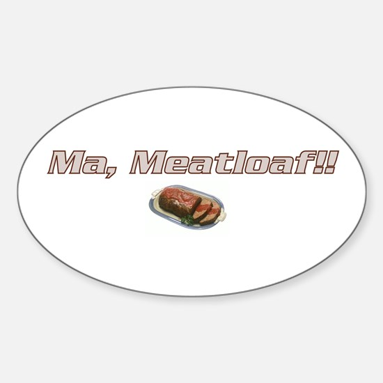 Ma Meatloaf!! Oval Decal