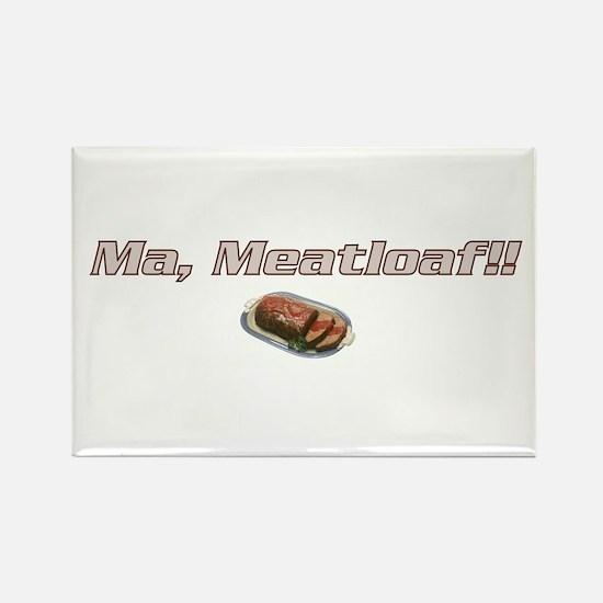 Ma Meatloaf!! Rectangle Magnet