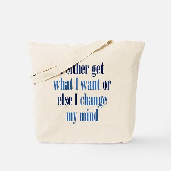 Change My Mind Tote Bag