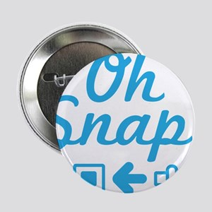 """Oh Snap! Snap that belt. 2.25"""" Button"""